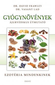 Dr. David Frawley Dr. Vasant Lad és - Gyógynövények - Ájurvédikus útmutató [eKönyv: epub, mobi]