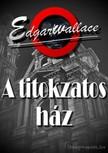 Edgar Wallace - A titokzatos ház [eKönyv: epub, mobi]<!--span style='font-size:10px;'>(G)</span-->