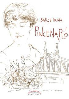 BARSY IRMA - Pincenapló