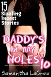 LaCroix Samantha - Daddy's In My Holes #10 - 15 Sizzling Incest Stories [eKönyv: epub,  mobi]