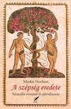 MESKÓ NORBERT - A szépség eredete. Szexuális vonzerő és párválasztás