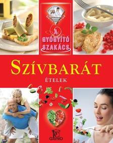 SZÍVBARÁT ÉTELEK /A GYÓGYÍTÓ SZAKÁCS