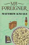 Kneale, Matthew - Mr Foreigner [antikvár]