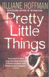 Jilliane Hoffman - Pretty Little Things [antikvár]