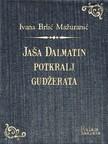 Brlić-Mažuranić Ivana - Jaša Dalmatin potkralj Gudžerata [eKönyv: epub,  mobi]