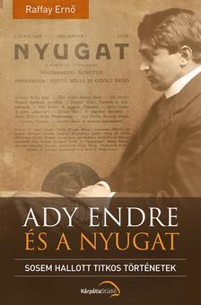 Raffai Ernő - Ady Endre és a Nyugat
