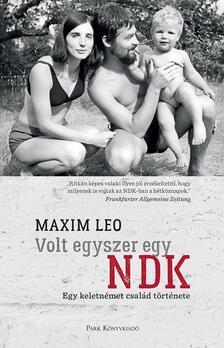 Leo, Maxim - Volt egyszer egy NDK - Egy keletnémet család története