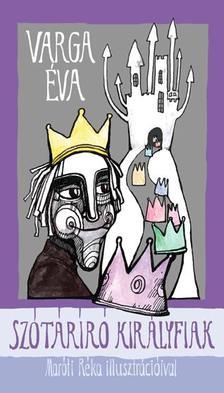 Varga Éva - Szótáríró királyfiak