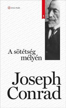 Conrad, Joseph  - A sötétség mélyén
