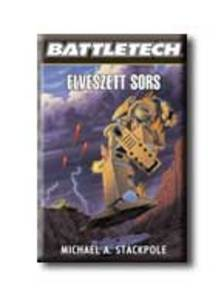 STACKPOLE, MICHAEL A. - ELVESZETT SORS - BATTLETECH -