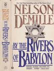 DEMILLE, NELSON - By the Rivers of Babylon [antikvár]