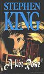 Stephen King - A két Rose [antikvár]