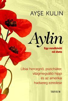 Ayşe Kulin - Aylin  Líbiai hercegnő, pszichiáter, világmegváltó hippi és az amerikai hadsereg ezredese