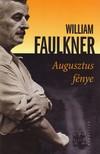 William Faulkner - Augusztus fénye<!--span style='font-size:10px;'>(G)</span-->