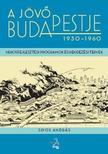 Sipos András - A jövő Budapestje 1930-1960