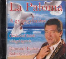 DÖMSÖDI FARKAS BÁLINT - LA PALOMA / A GYÖNGYHALÁSZ ÖRÖKZÖLD DALOK,VILÁGSLÁGEREK CD