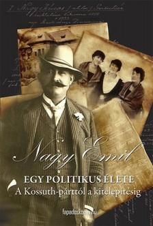 Nagy Emil - Egy politikus élete [eKönyv: epub, mobi]