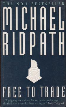 Michael Ridpath - Free to Trade [antikvár]