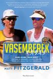 Fitzgerald, Matt - Vasemberek - Dave Scott-Mark Allen - Minden idők legnagyobb triatlonpárharca<!--span style='font-size:10px;'>(G)</span-->