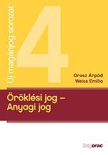 Orosz Árpád, Weiss Emilia - Öröklési jog - Anyagi jog