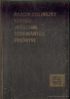 Bajcsy-Zsilinszky Kórház jubileumi tudományos évkönyve [antikvár]