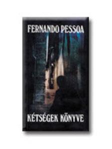 Pessoa Fernando - A kétségek könyve