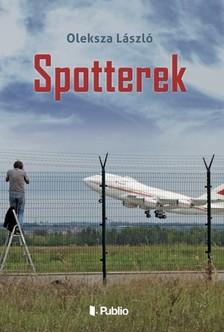 László Oleksza - Spotterek [eKönyv: epub, mobi]