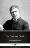 Delphi Classics Ambrose Bierce, - The Dance of Death by Ambrose Bierce (Illustrated) [eKönyv: epub,  mobi]
