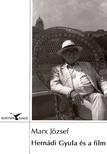 Marx József - HERNÁDI GYULA ÉS A FILM