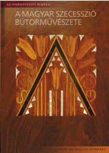 Somogyi Zsolt - A magyar szecesszió bútorművészete