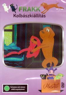 - FRAKK - KOLBÁSZKIÁLLÍTÁS