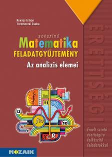 KOVÁCS ISTVÁN -TREMBECZKI CSABA - MS-2327 SOKSZÍNŰ MATEMATIKA FGY. - AZ ANALÍZIS ELEMEI
