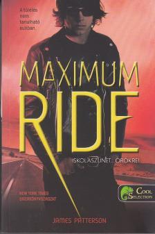 Patterson, James - Maximum Ride 2: Iskolaszünet - örökre! - PUHA BORÍTÓS