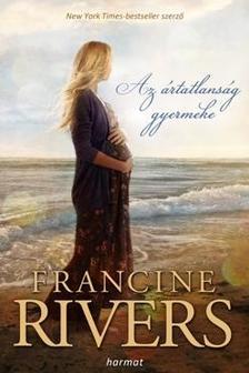 Francine Rivers - Az ártatlanság gyermeke