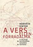 Horváth Viktor - A vers ellenforradalma - A versírás és versfordítás tanulása és tanítása [eKönyv: epub,  mobi]