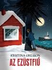 Kristina Ohlsson - Az Ezüstfiú [eKönyv: epub, mobi]