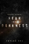 Dye Taylor - Fear Into Darkness [eKönyv: epub,  mobi]