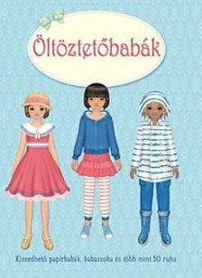 . - Öltöztetőbabák - Kiszedhető papírbabák, babaszoba és több mint 50 ruha