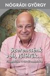 Nógrádi György - Szerencsénk volt, túléltük... [eKönyv: epub, mobi]<!--span style='font-size:10px;'>(G)</span-->