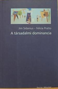Jim Sidanius , Felicia Pratto - A társadalmi dominancia - A társadalmi hierarchia és elnyomás csoportközi elmélete