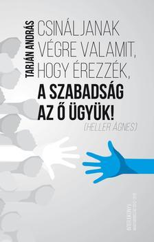 Szerk.:Tarján András - Csináljanak végre valamit! - ÜKH 2017