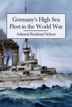 Scheer Admiral Reinhard - Germany's High Sea Fleet in the World War [eKönyv: epub,  mobi]
