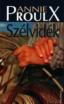 PROULX ANNIE - SZÉLVIDÉK