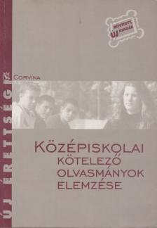 Kelecsényi László (szerk.) - Középiskolai kötelező olvasmányok elemzése