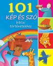 Bethan James és Kállai Nagy Krisztina - 101 kép és szó bibliai történetekhez<!--span style='font-size:10px;'>(G)</span-->