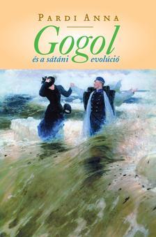Pardi Anna - Gogol és a sátáni evolúció