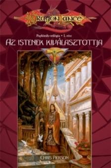 PIERSON, CHRIS - AZ ISTENEK KIVÁLASZTOTTJA - PAPKIRÁLY-TRILÓGIA I. - DRAGONLA