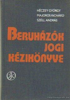 Héczey György- Majorosi Richárd, Széll András - Beruházók jogi kézikönyve [antikvár]