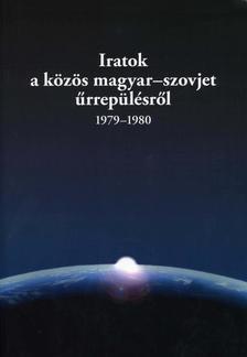 Kocsis Piroska - Ólmosi Zoltán - Iratok a közös magyar-szovjet űrrepülésről, 1979-1980