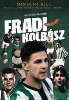 Lakat T. Károly - Fűrész Attila - Fradi-kolbász